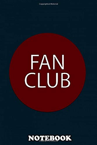 Notebook: Fan Club , Journal for Writing, College Ruled Size 6
