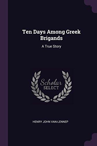 Ten Days Among Greek Brigands: A True Story