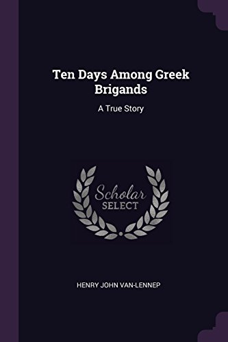 Ten Days Among Greek Brigands: A True Story