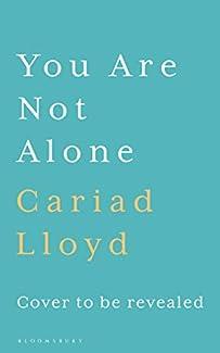 Cariad Lloyd - You Are Not Alone