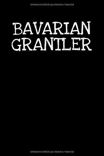 Bavarian Grantler: Notizbuch Journal Tagebuch 100 linierte Seiten | 6x9 Zoll (ca. DIN A5)