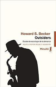 Outsiders. Etudes de sociologie de la déviance par Howard S. Becker