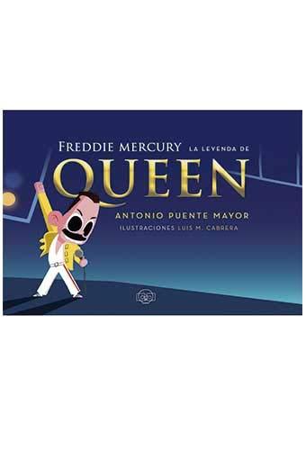 Freddie Mercury. La leyenda de Queen (PEQUEÑAS Y GRANDES PERSONITAS)