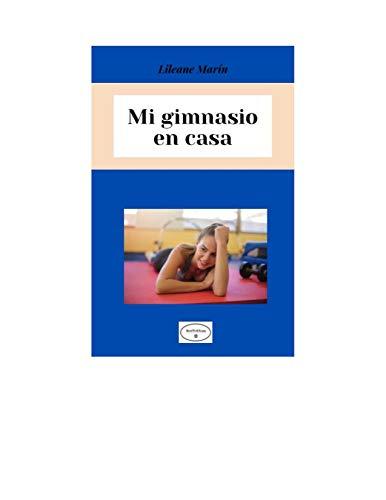 MI GIMNASIO EN CASA: 5 ejercicios para ponerte en forma realizados en casa