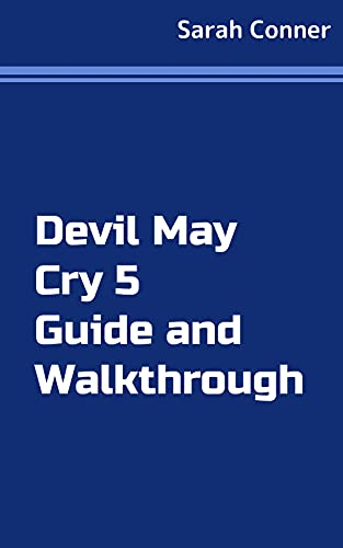 Devil May Cry 5 Guide and Walkthrough (English Edition)