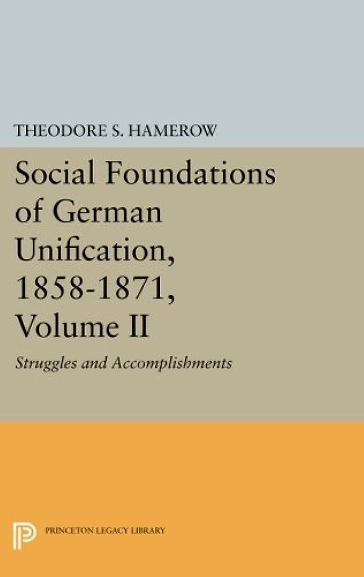 近々世界記録のギネスブック不当Social Foundations of German Unification 1858-1871: Struggles and Accomplishments (Princeton Legacy Library)