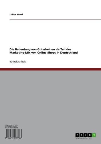 Die Bedeutung von Gutscheinen als Teil des Marketing-Mix von Online-Shops in Deutschland (German Edition)