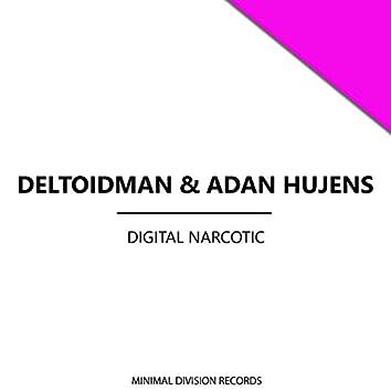 Digital Narcotic
