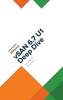 VMware vSAN 6.7 U1 Deep Dive by [Cormac Hogan, Duncan Epping]