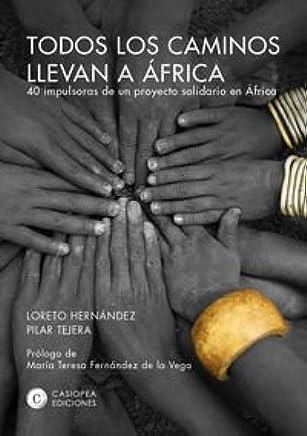 TODOS LOS CAMINOS LLEVAN A AFRICA: Loreto Hernández, Pilar Tejera ...