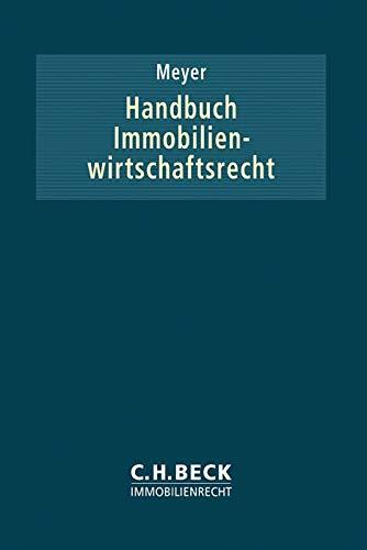 Handbuch Immobilienwirtschaftsrecht