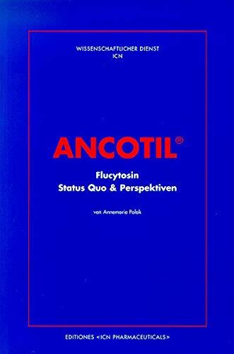 Ancotil Flucytosin - Status Quo & Perspektiven Neue Perspektiven der Therapie von Organmykosen unter besonderer Berücksichtigung der Kombination Ancotil Roche plus Amphotericin B