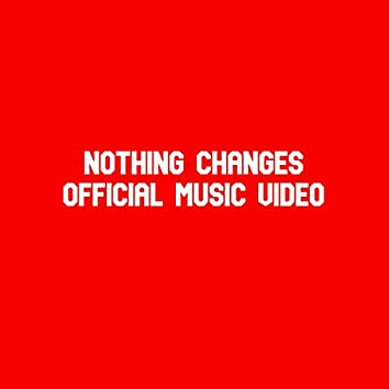 Nothing Changes (feat. NaseemtheDream369)