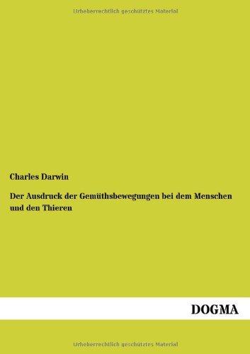 Download Der Ausdruck Der Gemuethsbewegungen Bei Dem Menschen Und Den Thieren 3954541750