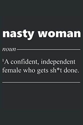 Nasty Woman - Noun: Funny Novelty Gift ~ Small Lined Notebook (6'' X 9