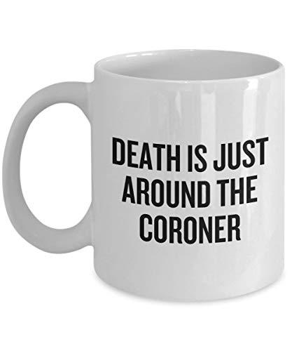 N\A Taza Divertida del forense Regalo del forense La Muerte está a la Vuelta del forense