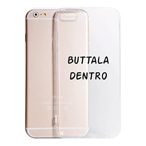 Cover compatibile con tutti i modelli di IPHONE - BUTTALA DENTRO - Trasparente VARI COLORI UltraSottili AntiGraffio Antiurto Case Custodia (6)