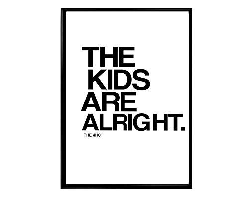 The Kids are Alright Poster, Cool Kids Room Poster, Song Lyrics Poster Prints, Trendy Typeography Poster Wall Decor (Frame NOT Included) (8x10)