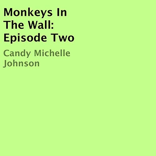 Monkeys in the Wall: Episode Two audiobook cover art