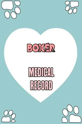 Boxer Medical Record Book: Health Record Log Book for Boxer | Boxer Vaccination Log Book