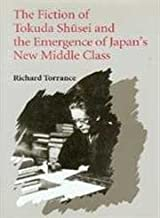 The Fiction of Tokuda Shusei and the Emergence of Japan's New Middle Class (Samuel and Althea Stroum Lectures in)