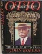 Otto the Magnificent: The Life of Otto Kahn 0684190338 Book Cover
