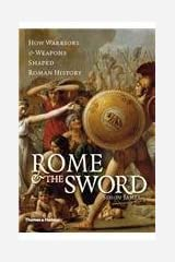 rome-amp-the-sword-how-warriors-amp-weapons-shaped-roman-history Paperback