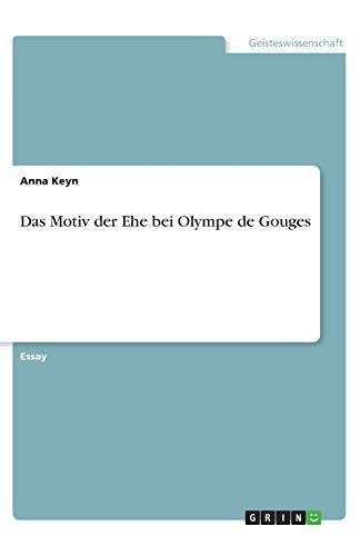 Das Motiv der Ehe bei Olympe de Gouges