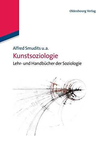 Kunstsoziologie (Lehr- und Handbücher der Soziologie)
