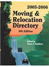Moving And Relocation Directory 2005-2006: A Reference Guide For Moving And Relocation, With Profiles For 121 U.S. Cities, Featuring Mailing ... Fa (Moving and Relocation Sourcebook)