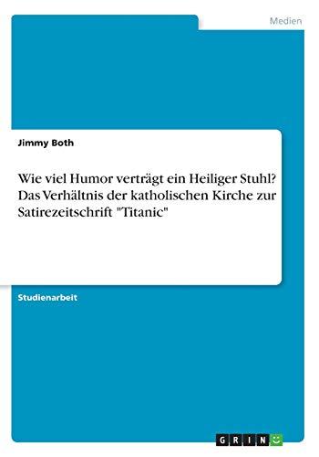 Wie viel Humor verträgt ein Heiliger Stuhl? Das Verhältnis der katholischen Kirche zur Satirezeitschrift