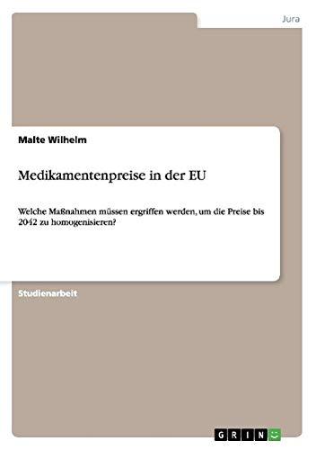 Medikamentenpreise in der EU: Welche Maßnahmen müssen ergriffen werden, um die Preise bis 2042 zu homogenisieren?