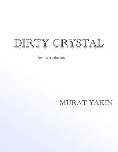 Dirty Crystal: for two pianos