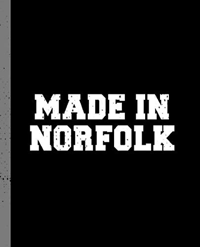 Made in Norfolk: A Blank Lined Journal for a Native Resident of Norfolk, VA.