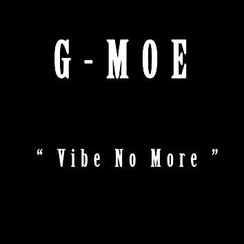 Vibe No More