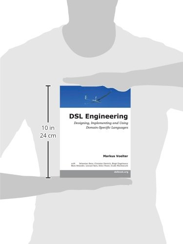 DSL Engineering: Designing, Implementing and Using Domain-Specific Languages
