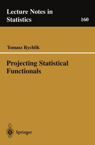 Projecting Statistical Functionals (Lecture Notes in Statistics Book 160) (English Edition)