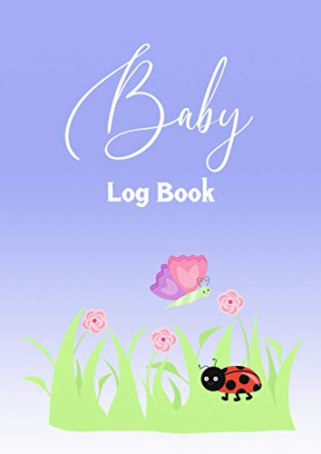 Baby Log Book: Baby monitoring, eating, sleeping, diapers, bottles 120 pages - Cover Butterfly ladybug and flowers