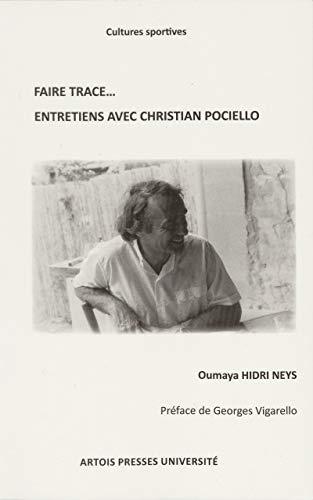 Faire trace… Entretiens avec Christian Pociello (French Edition)