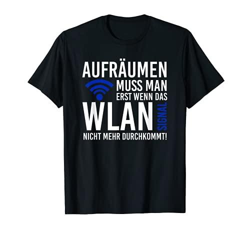 Controller Computer Aufräumen muss man erst wenn das Wlan T-Shirt
