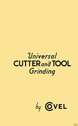 New Covel Handbook on Universal Cutter & Tool Grinding Techniques Operator's Manual