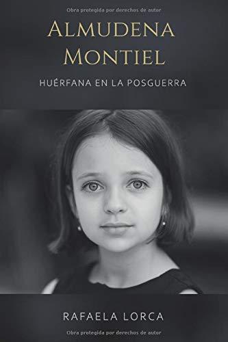 Almudena Montiel: Huérfana en la posguerra