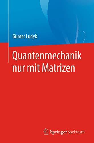 Quantenmechanik nur mit Matrizen