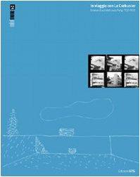 In viaggio con Le Corbusier. Itinerari di architettura a Parigi 1920-1930. Ediz. illustrata