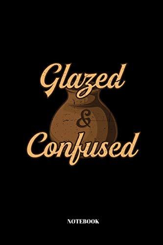Glazed And Confused: A5 Notizbuch für Töpfer und Keramiker | 110 Seiten | blanko