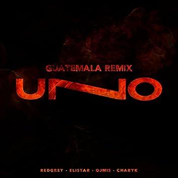 UNO (Guatemala Remix) (Guatemala Remix)