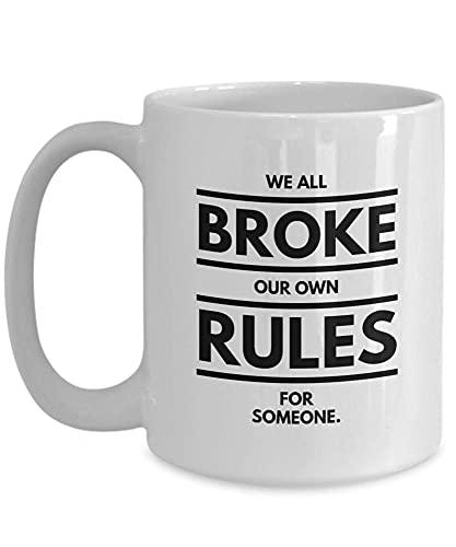 N\A Taza de café de psicología - Todos rompimos Nuestras propias Reglas - Abuso narcisista Problemas psíquicos Salud Mental Enfermera Atención médica Abuso Emocional 7CELSR
