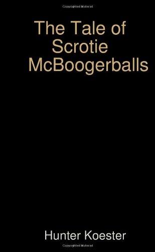 The Tale of Scrotie McBoogerballs