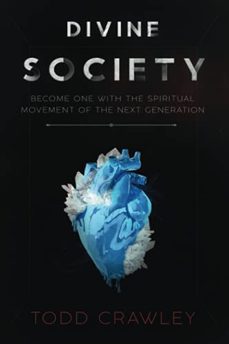 Divine Society: Become One With The Spiritual Movement Of The Next Generation