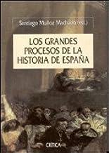 Los grandes procesos de la historia de España Serie Mayor: Amazon.es: Muñoz Machado, Santiago: Libros